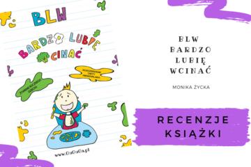 """""""BLW Bardzo Lubię Wcinać"""" Monika Życka – recenzje"""